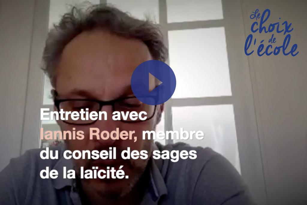 la laïcité à l'école - entretien avec Iannis Roder pour Le Choix de l'école